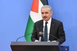 رئيس الوزراء الفلسطيني: نتطلّع لاستئناف عملية سلام حقيقية تحت مظلة متعددة الأطراف