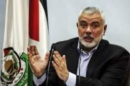 هنية: علينا بناء علاقات قوية مع كل من يرفض عربدة الاحتلال