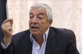 العالول: خطة عمل مشتركة سيعلن عنها غدا بالمشاركة مع حركة حماس