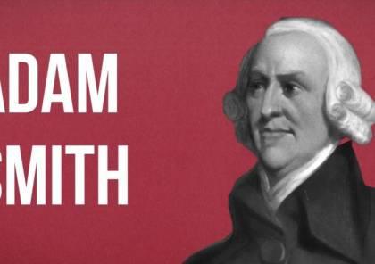 ثروة الأمم.. قراءة إقتصادية في أفكار أبو الإقتصاد، آدم سميث